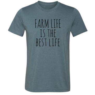 Farm Life is the Best Life